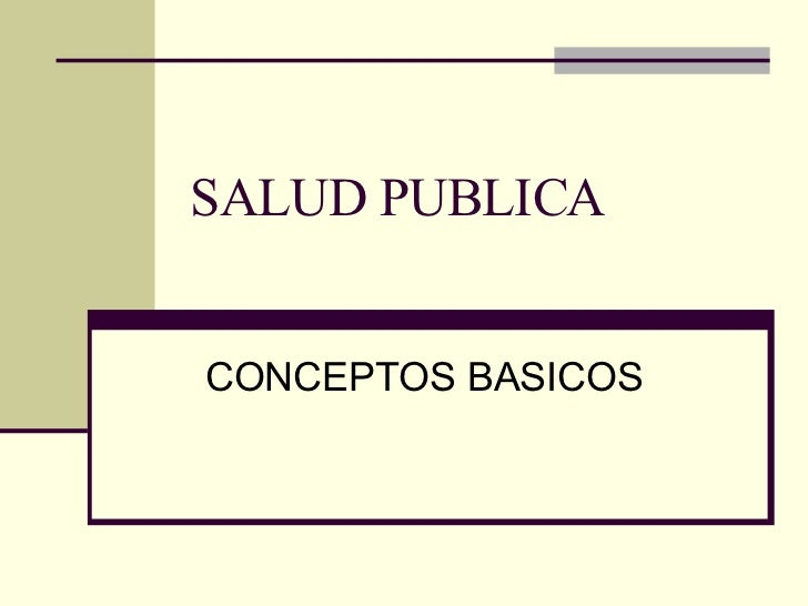 SALUD PUBLICA CONCEPTOS BASICOS