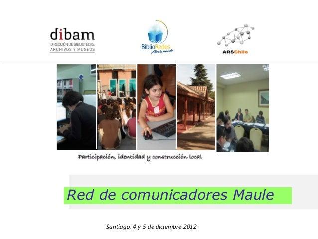 Formación de 14 Redes de Comunicadores en Bibliotecas Públicas              para el Programa BiblioRedes de la DIBAMRed de...
