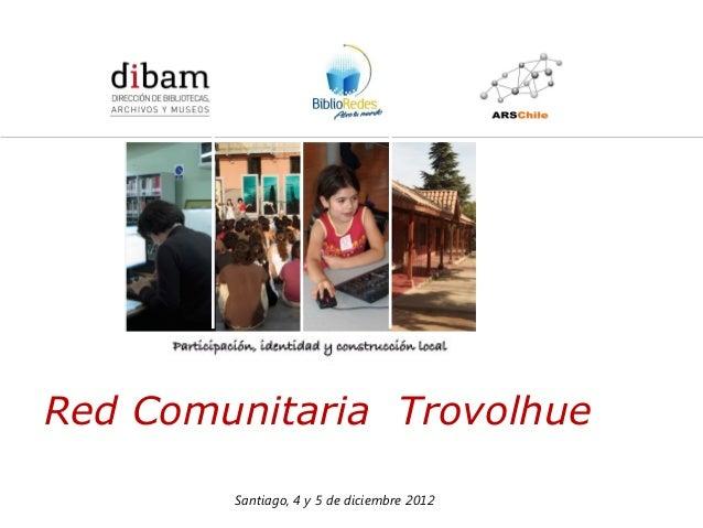 Formación de 14 Redes de Comunicadores en Bibliotecas Públicas                  para el Programa BiblioRedes de la DIBAMRe...