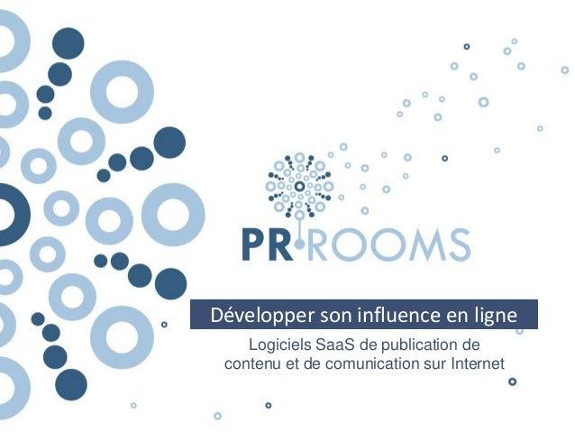 Développer son influence en ligne Logiciels SaaS de publication de contenu et de comunication sur Internet