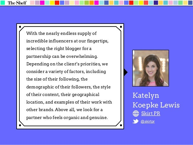 The bloggers with the most followers should be picked first (Instagram can be useful to find them) as they have the widest...