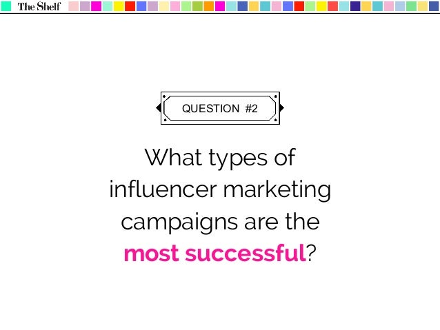 Influencer marketing campaigns that work are ones where we leverage and build in content for all the specific platforms (b...