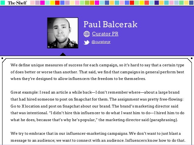 The most successful campaigns are those in which influencers have two key attributes: a strong, loyal following and an org...