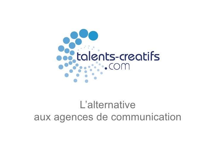 L'alternativeaux agences de communication