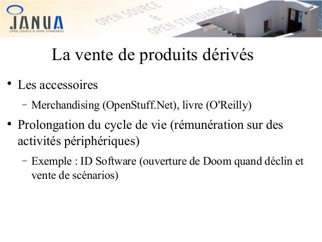 La vente de produits dérivés   Les accessoires −    Merchandising (OpenStuff.Net), livre (O'Reilly)  Prolongation du cyc...