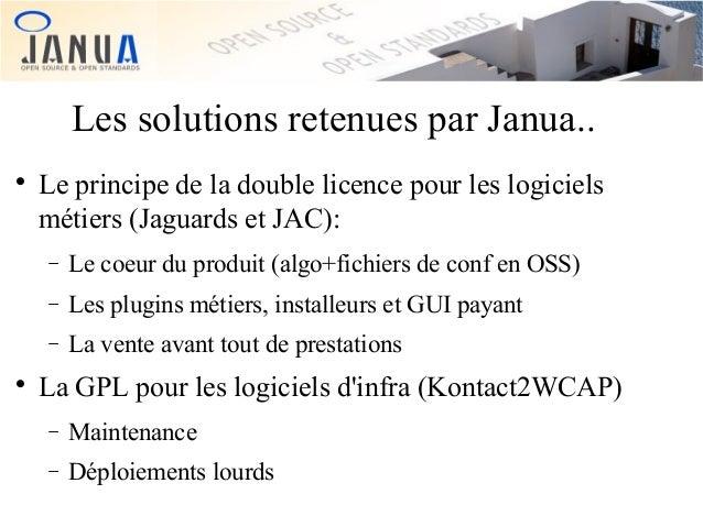 Les solutions retenues par Janua..   Le principe de la double licence pour les logiciels métiers (Jaguards et JAC): − −  ...