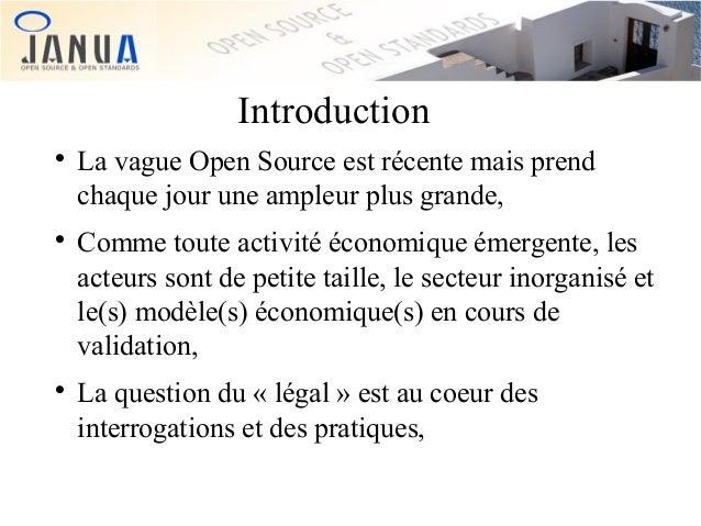 Introduction       La vague Open Source est récente mais prend chaque jour une ampleur plus grande, Comme toute activit...