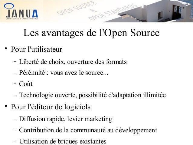 Les avantages de l'Open Source   Pour l'utilisateur − −  Pérénnité : vous avez le source...  −  Coût  −   Liberté de cho...