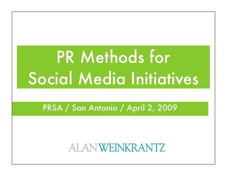 PR Methods for Social Media Initiatives   PRSA / San Antonio / April 2, 2009