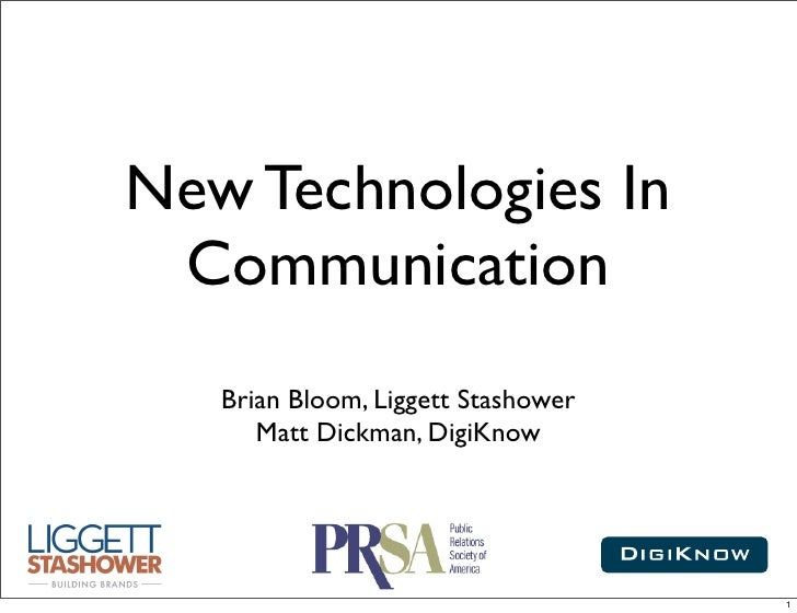New Technologies In  Communication    Brian Bloom, Liggett Stashower       Matt Dickman, DigiKnow                         ...