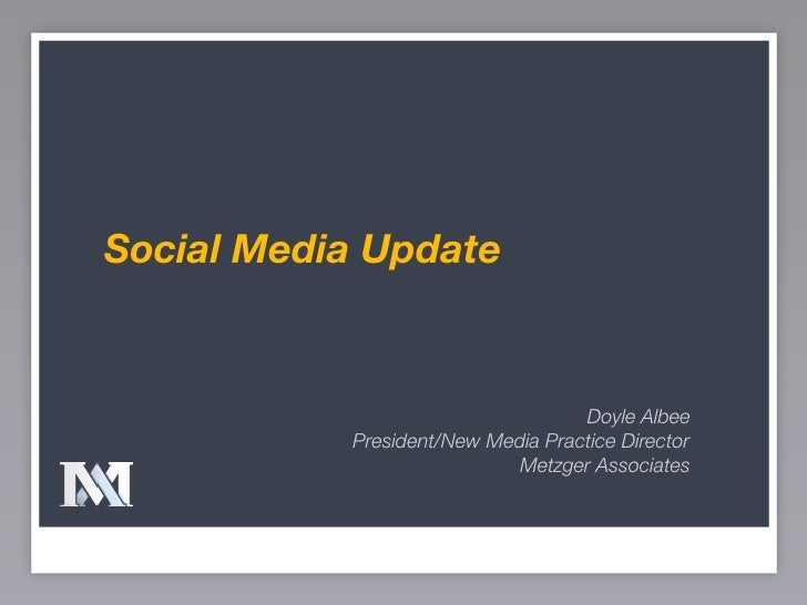 Social Media Update                                      Doyle Albee            President/New Media Practice Director     ...