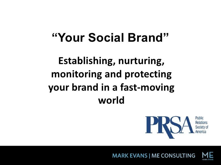 """Your Social Brand""<br />Establishing, nurturing, monitoring and protecting your brand in a fast-moving world<br />"