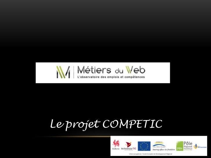 Le projet COMPETIC<br />
