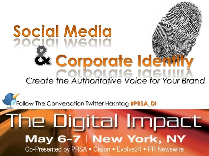 Social Media<br />&<br />Corporate Identity<br />Create the Authoritative Voice for Your Brand<br />Follow The Conversatio...