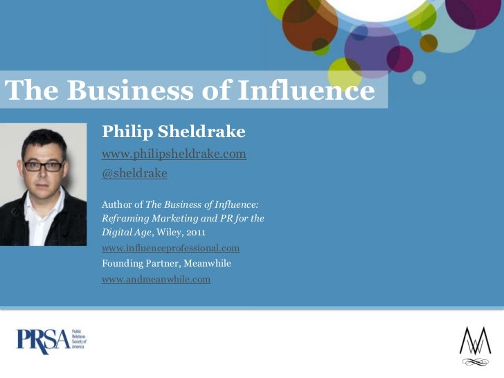 The Business of Influence      Philip Sheldrake      www.philipsheldrake.com      @sheldrake      Author of The Business o...