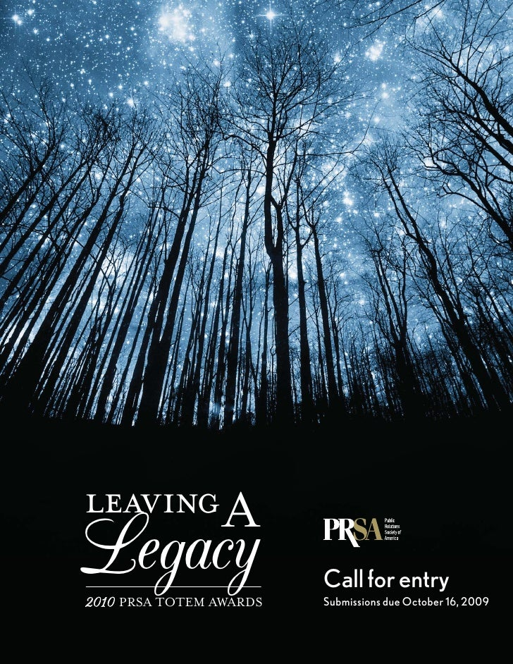 leaving A Legacy 2010 PRSA TOTEM AWARDS                          Call for entry                          Submissions due O...