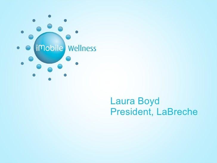 Laura Boyd President, LaBreche