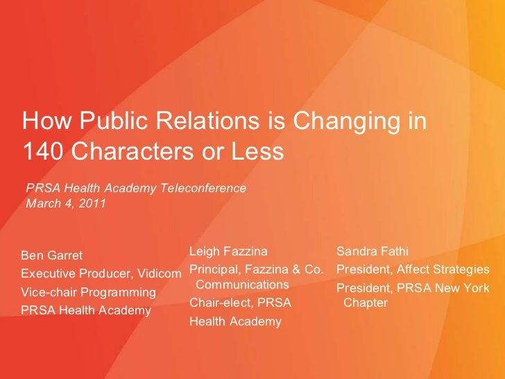 03/04/11 Ben Garret Executive Producer, Vidicom Vice-chair Programming PRSA Health Academy  How Public Relations is Changi...