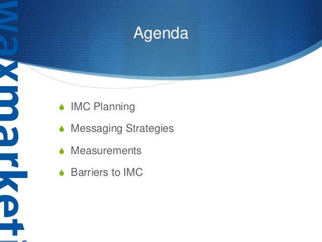 imc strategy Evolution of imc - download as word doc (doc  it requires that firms develop a total marketing communications strategy that recognizes how all of a firm's.