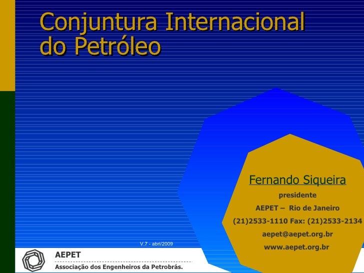 Conjuntura Internacionaldo Petróleo                                                Fernando Siqueira                      ...