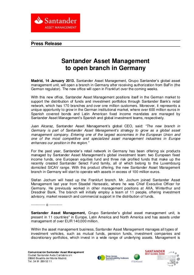 Press Release                           Santander Asset Management                            to open branch in Germany  M...