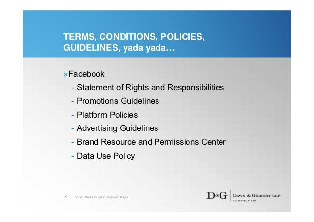 TERMS, CONDITIONS, POLICIES,GUIDELINES, yada yada…»Facebook    - Statement of Rights and Responsibilities    - Promotions ...