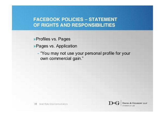 """FACEBOOK POLICIES – STATEMENTOF RIGHTS AND RESPONSIBILITIES»Profiles vs. Pages»Pages vs. Application     - """"You may not us..."""