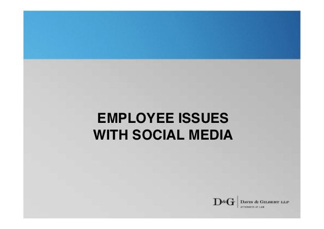 EMPLOYEE ISSUESWITH SOCIAL MEDIA
