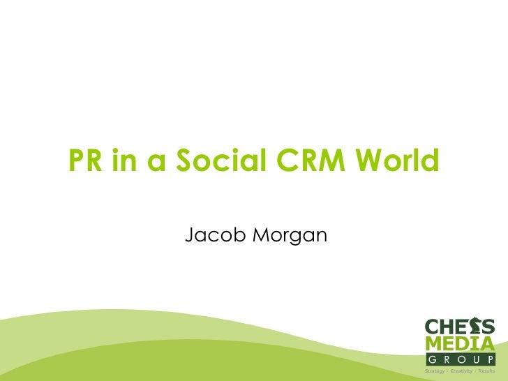 PR in a Social CRM World Jacob Morgan