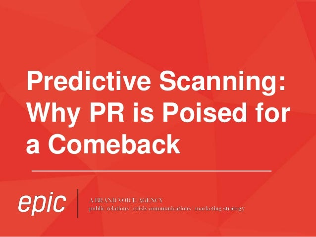 Predictive Scanning:  Why PR is Poised for  a Comeback