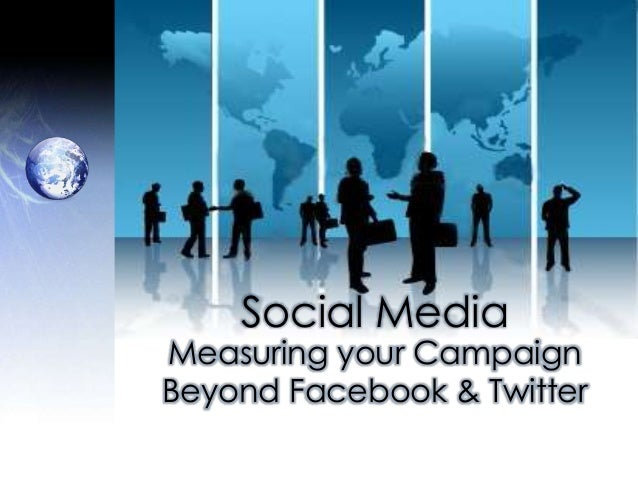 Social Media Measuring your Campaign Beyond Facebook & Twitter