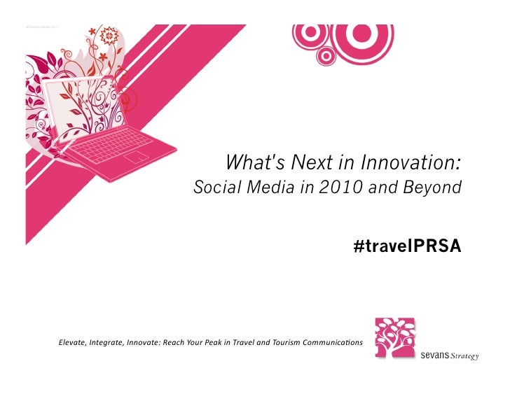 What's Next in Innovation:                                                   Social Media in 2010 and Beyond              ...