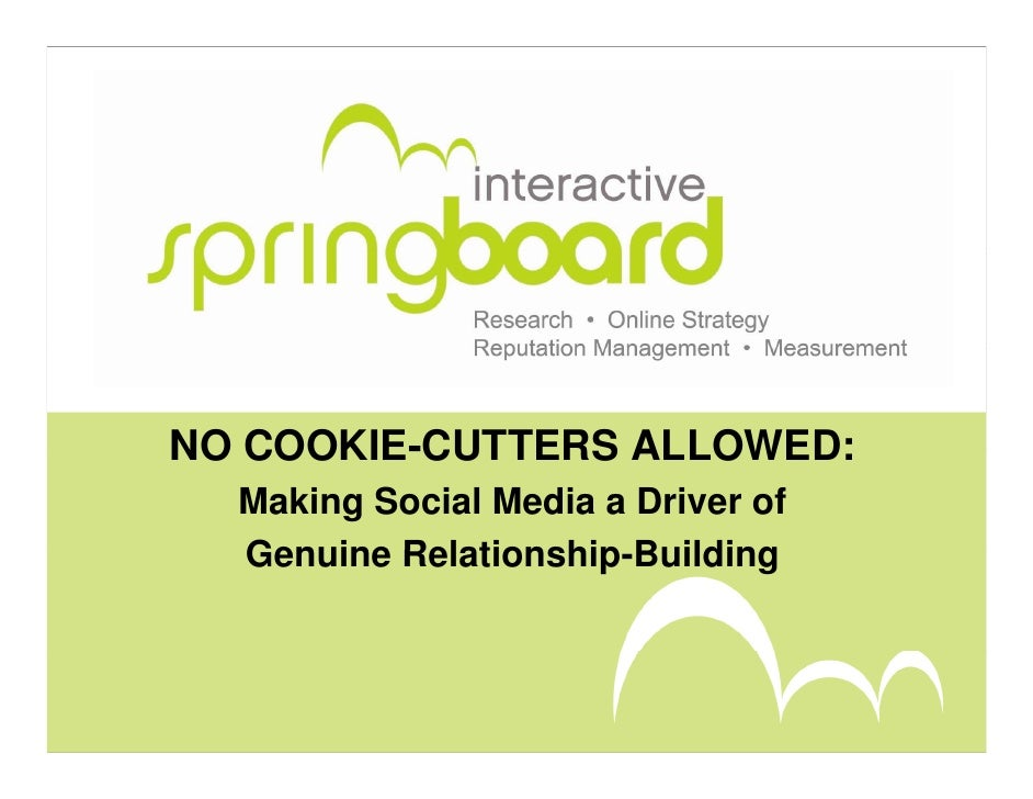 NO COOKIE-CUTTERS ALLOWED:  Making Social Media a Driver of  Genuine Relationship-Building          Relationship Building
