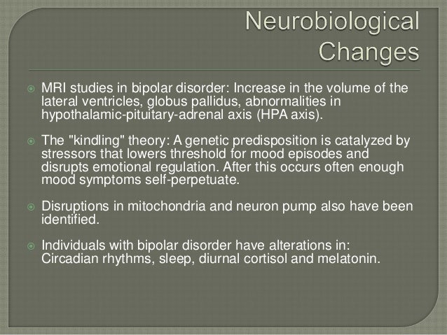    MRI studies in bipolar disorder: Increase in the volume of the    lateral ventricles, globus pallidus, abnormalities i...