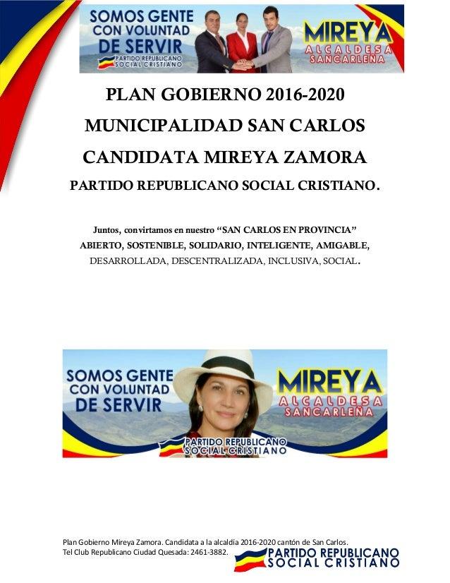 Plan Gobierno Mireya Zamora. Candidata a la alcaldía 2016-2020 cantón de San Carlos. Tel Club Republicano Ciudad Quesada: ...