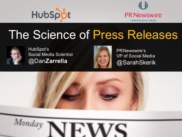 The Science of Press Releases   HubSpot's                PRNewswire's   Social Media Scientist   VP of Social Media   @Dan...