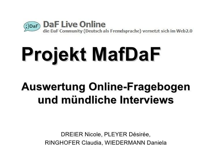 Auswertung Online-Fragebogen und mündliche Interviews DREIER Nicole, PLEYER Désirée, RINGHOFER Claudia, WIEDERMANN Daniela...