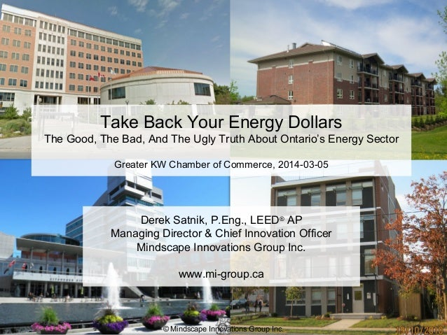 Take Back Your Energy Dollars The Good, The Bad, And The Ugly Truth About Ontario's Energy Sector Greater KW Chamber of Co...