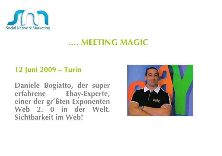 … .  MEETING MAGIC  12 Juni 2009 – Turin Daniele Bogiatto, der super erfahrene Ebay-Experte, einer der größten Exponenten ...