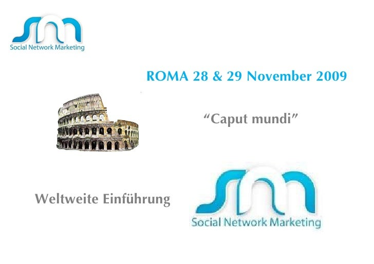 """ROMA 28 & 29 November 2009 """" Caput mundi"""" Weltweite Einführung"""