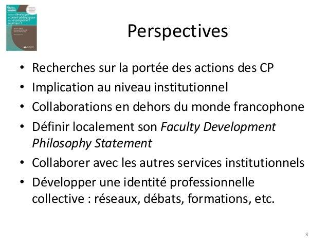 Perspectives • Recherches sur la portée des actions des CP • Implication au niveau institutionnel • Collaborations en deho...