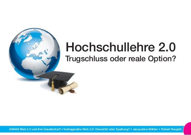 AW448 Web 2.0 und ihre Gesellschaft • Vortragsreihe Web 2.0: Diversität oder Spaltung? • Jacqueline Möhler • Robert Neujah...