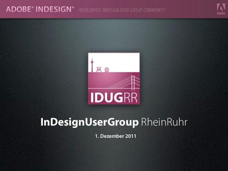 InDesignUserGroup RheinRuhr          1. Dezember 2011