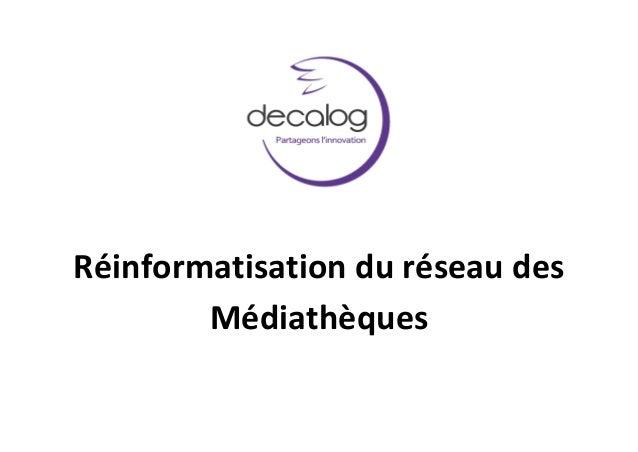 Réinformatisation du réseau des Médiathèques