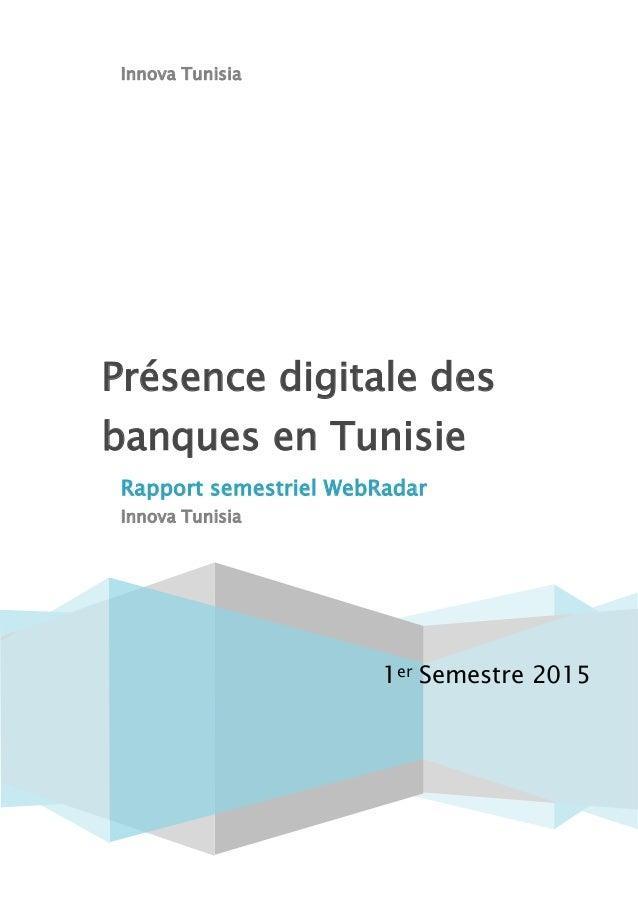 Innova Tunisia 1er Semestre 2015 Présence digitale des banques en Tunisie Rapport semestriel WebRadar Innova Tunisia