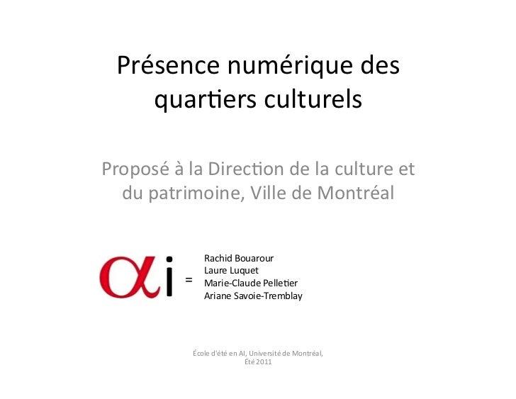 Présence numérique des      quar/ers culturels Proposé à la Direc/on de la culture et   du pat...
