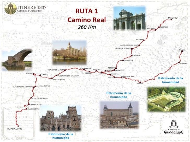 RUTA 1 Camino Real 260 Km Patrimonio de la humanidad Patrimonio de la humanidad Patrimonio de la humanidad