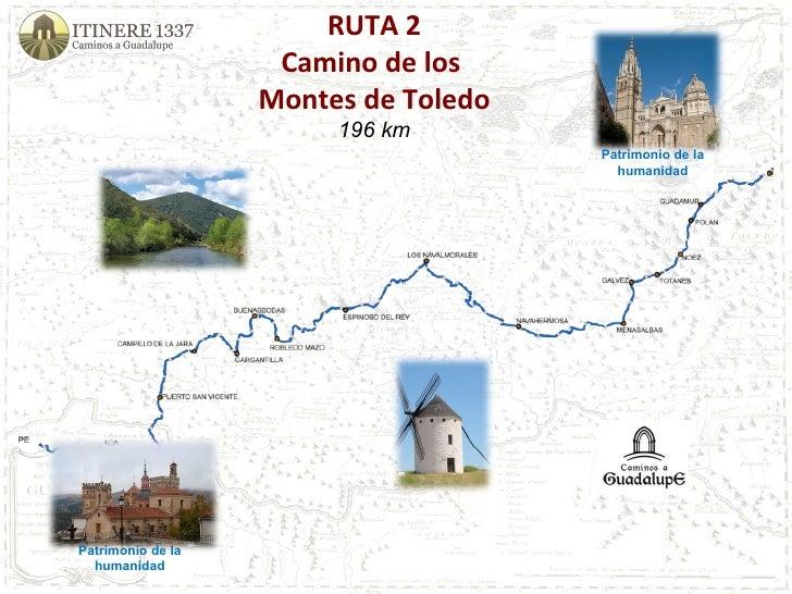 RUTA 2 Camino de los  Montes de Toledo 196 km Patrimonio de la humanidad Patrimonio de la humanidad