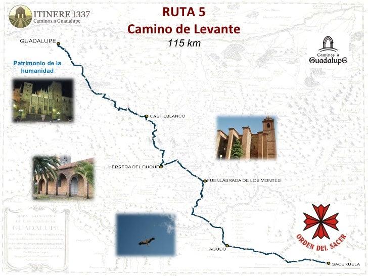 RUTA 5 Camino de Levante 115 km Patrimonio de la humanidad