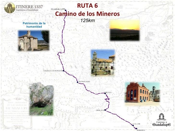 RUTA 6 Camino de los Mineros 125km Patrimonio de la humanidad